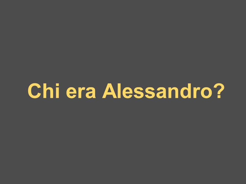 Chi era Alessandro?