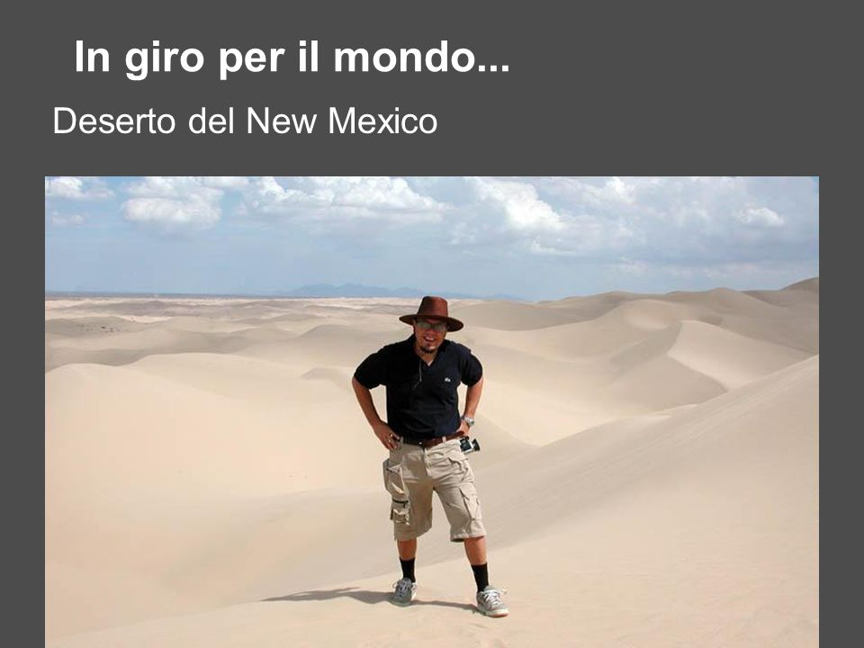In giro per il mondo... Deserto del New Mexico