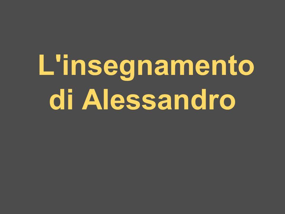 L'insegnamento di Alessandro