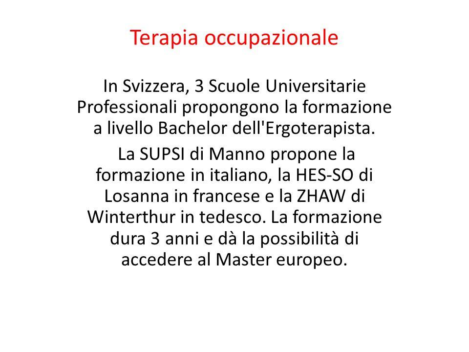 Terapia occupazionale In Svizzera, 3 Scuole Universitarie Professionali propongono la formazione a livello Bachelor dell'Ergoterapista. La SUPSI di Ma