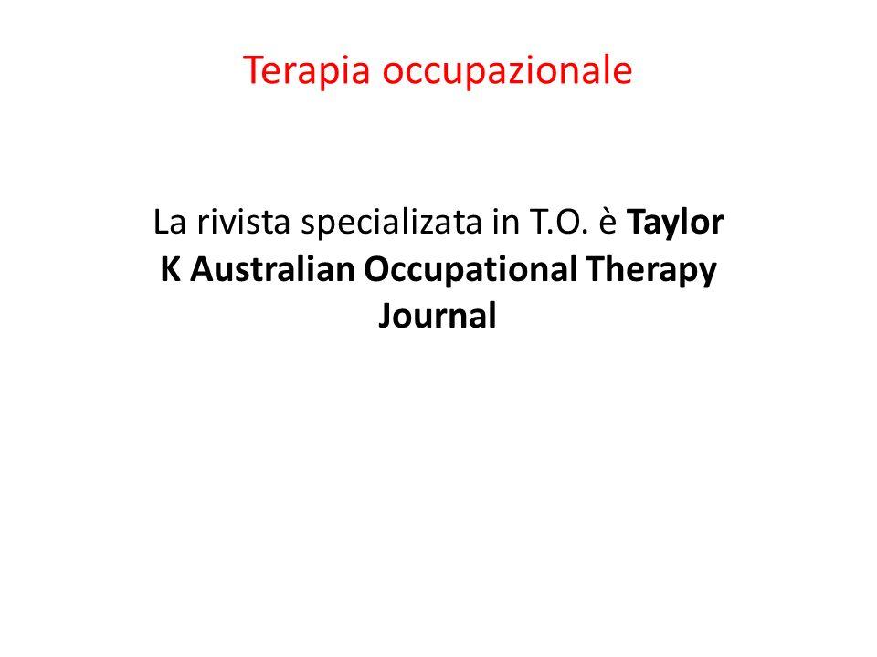 Terapia occupazionale L impegno in occupazioni, come centro dell intervento di terapia occupazionale, coinvolge: gli aspetti soggettivi (emozionali e psicologici) gli oggettivi (fisicamente osservabili) della performance.