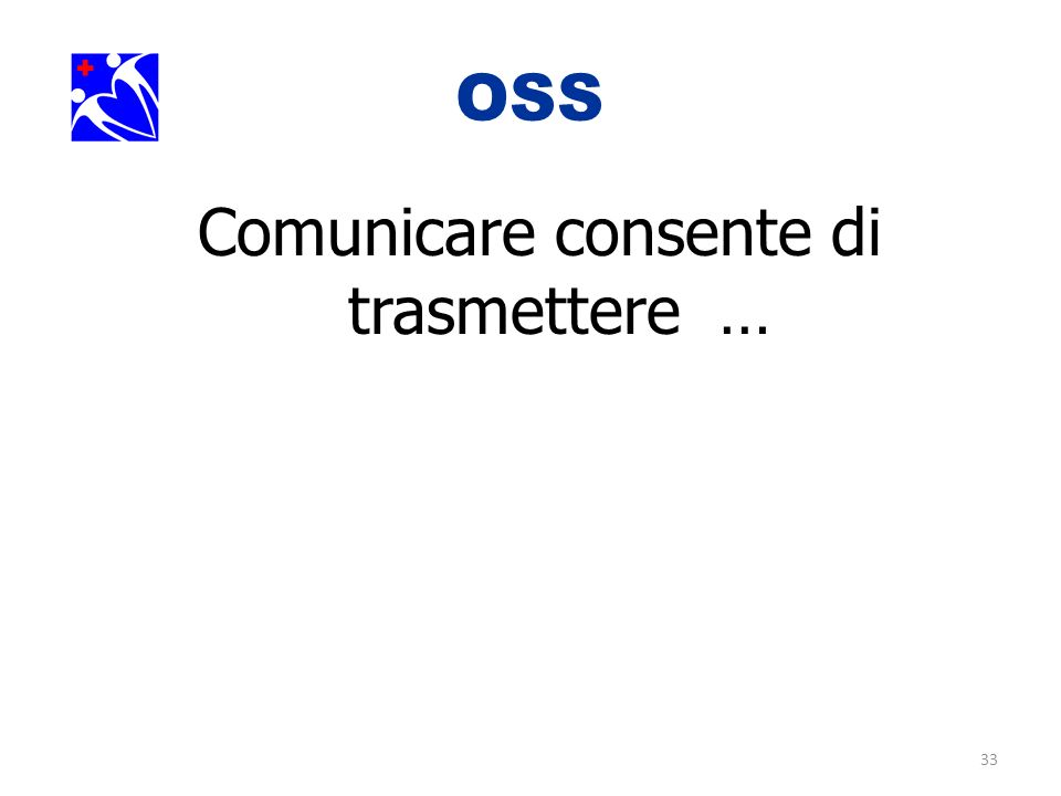 33 OSS. Comunicare consente di trasmettere …