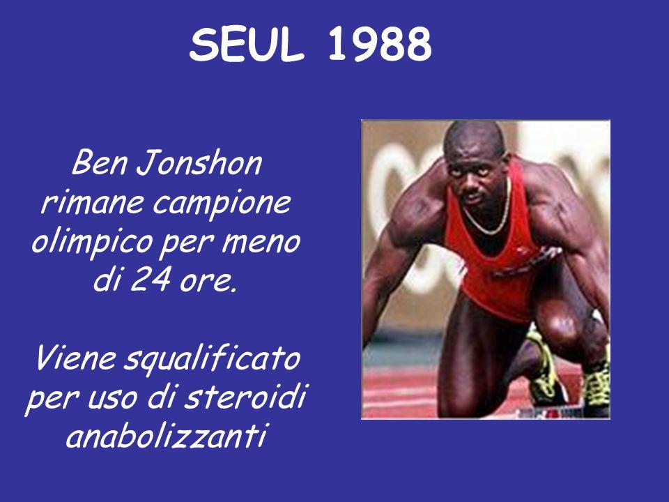 Ben Jonshon rimane campione olimpico per meno di 24 ore. Viene squalificato per uso di steroidi anabolizzanti SEUL 1988