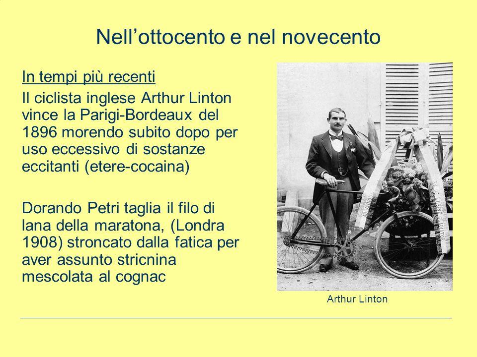 In tempi più recenti Il ciclista inglese Arthur Linton vince la Parigi-Bordeaux del 1896 morendo subito dopo per uso eccessivo di sostanze eccitanti (