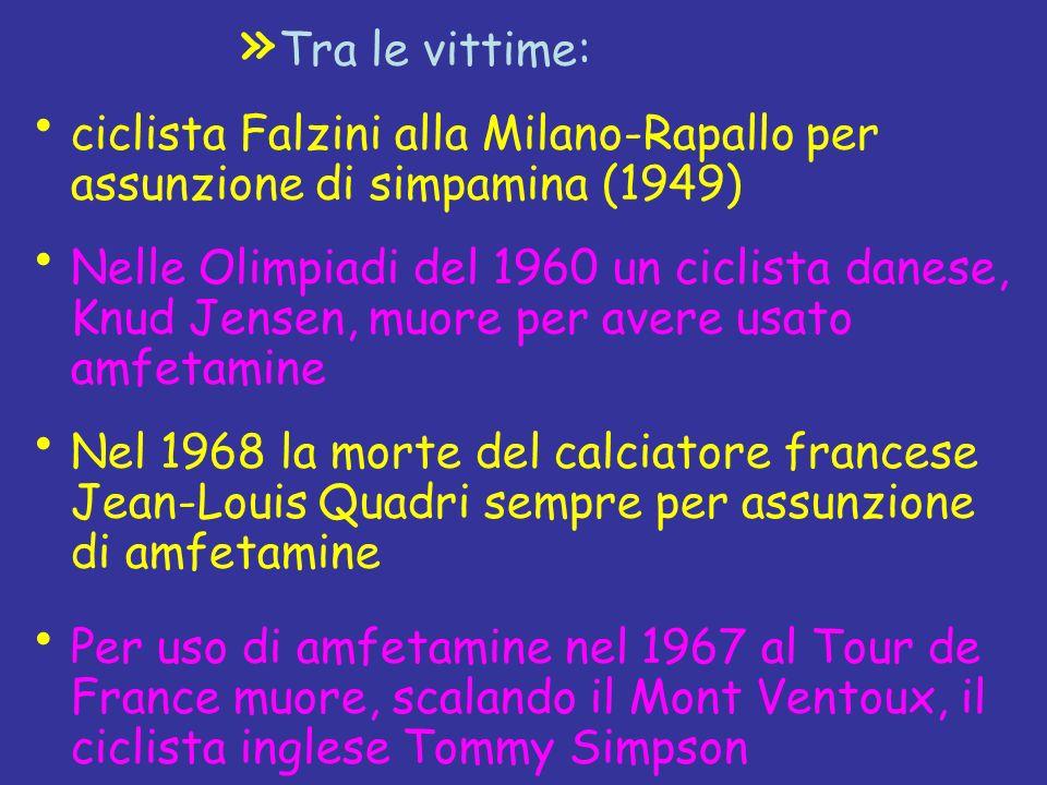 » Tra le vittime: ciclista Falzini alla Milano-Rapallo per assunzione di simpamina (1949) Nelle Olimpiadi del 1960 un ciclista danese, Knud Jensen, mu
