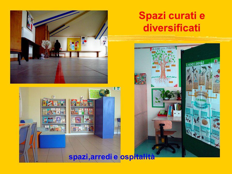 Spazi curati e diversificati spazi,arredi e ospitalità