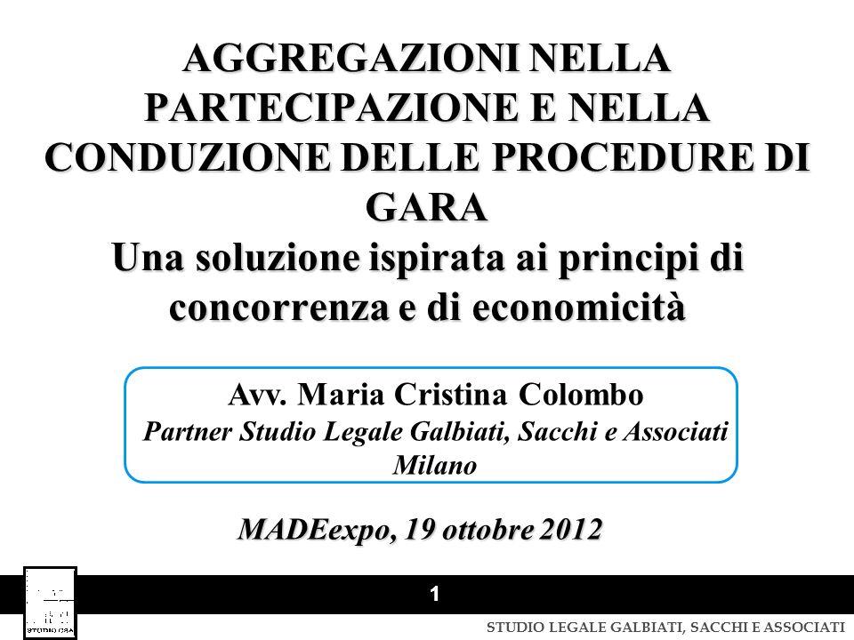 STUDIO LEGALE GALBIATI, SACCHI E ASSOCIATI 2 AGGREGAZIONE NELLA PARTECIPAZIONE ALLE PROCEDURE DI GARA