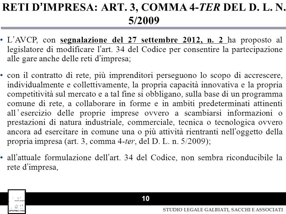 STUDIO LEGALE GALBIATI, SACCHI E ASSOCIATI 10 RETI DIMPRESA: ART. 3, COMMA 4-TER DEL D. L. N. 5/2009 LAVCP, con segnalazione del 27 settembre 2012, n.