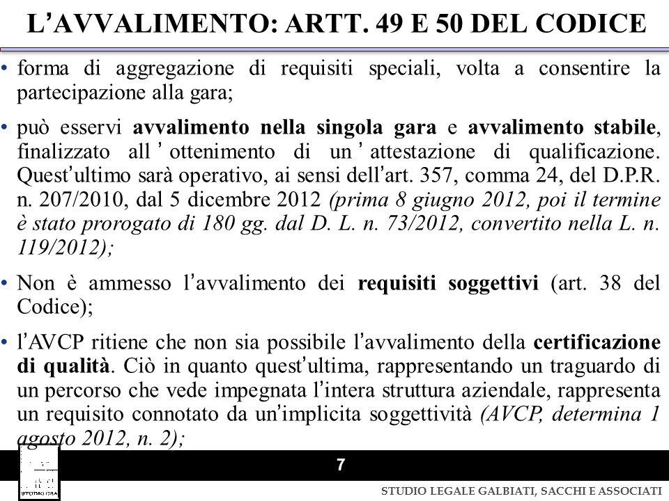 STUDIO LEGALE GALBIATI, SACCHI E ASSOCIATI 7 LAVVALIMENTO: ARTT. 49 E 50 DEL CODICE forma di aggregazione di requisiti speciali, volta a consentire la