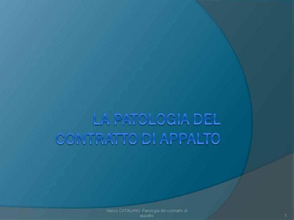 Marco CATALANO Patologia del contratto di appalto1