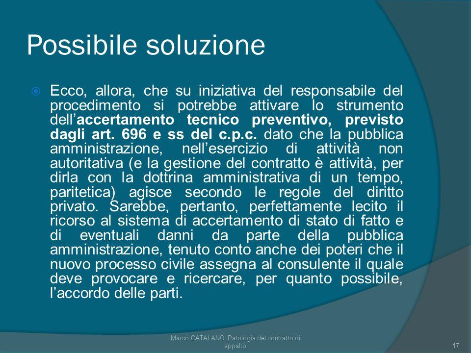 Possibile soluzione Ecco, allora, che su iniziativa del responsabile del procedimento si potrebbe attivare lo strumento dellaccertamento tecnico preventivo, previsto dagli art.