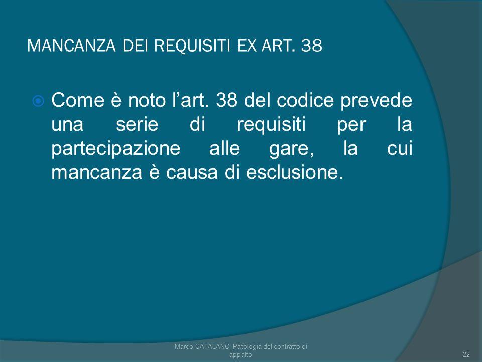 MANCANZA DEI REQUISITI EX ART. 38 Come è noto lart.