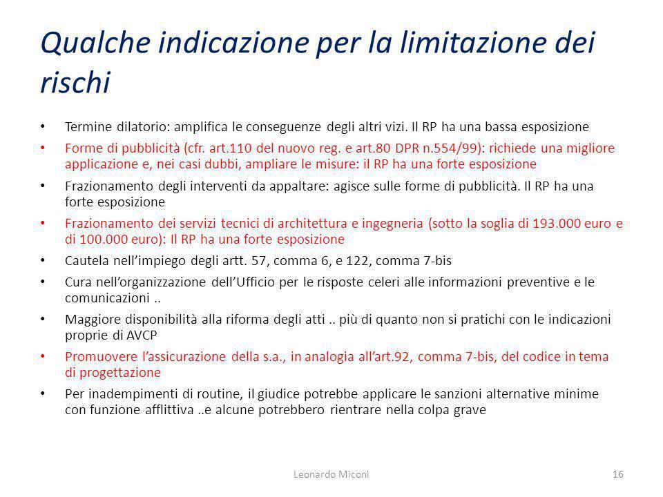 Qualche indicazione per la limitazione dei rischi Termine dilatorio: amplifica le conseguenze degli altri vizi.