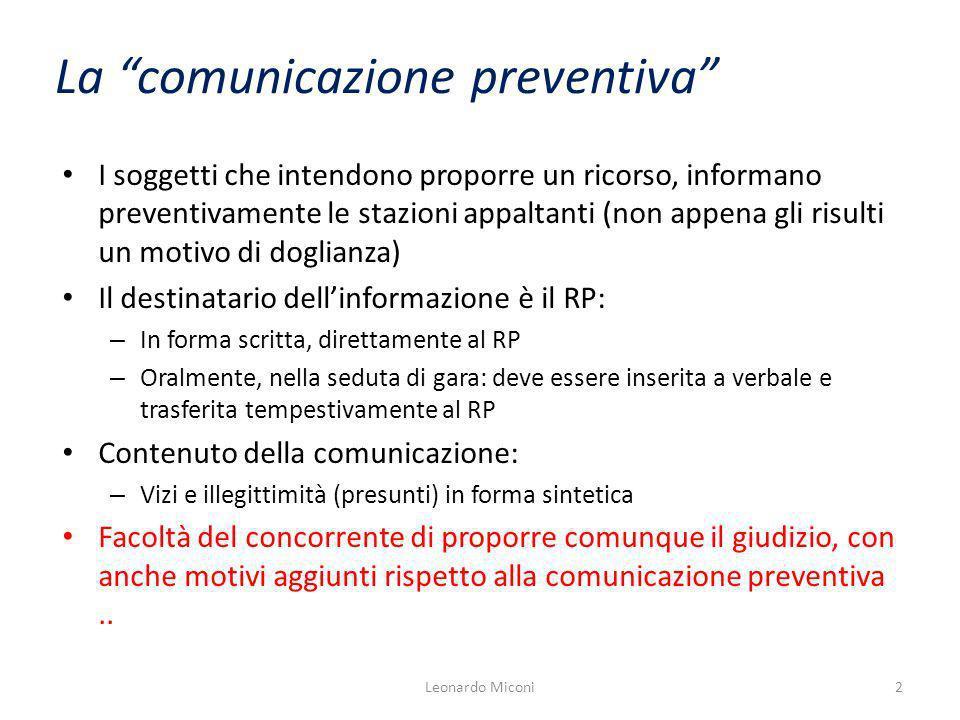 La comunicazione preventiva I soggetti che intendono proporre un ricorso, informano preventivamente le stazioni appaltanti (non appena gli risulti un