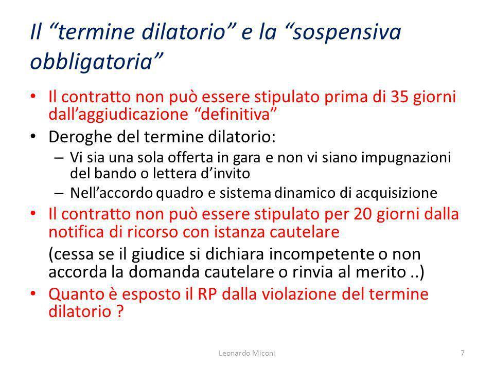 Il termine dilatorio e la sospensiva obbligatoria Il contratto non può essere stipulato prima di 35 giorni dallaggiudicazione definitiva Deroghe del t