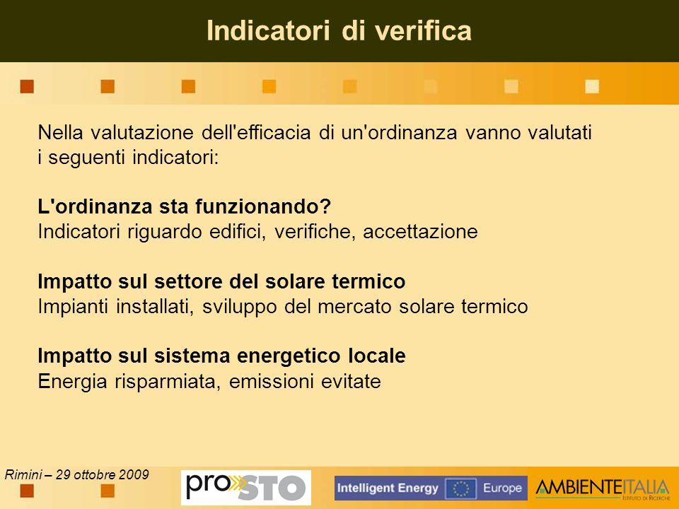 Rimini – 29 ottobre 2009 Indicatori di verifica Nella valutazione dell efficacia di un ordinanza vanno valutati i seguenti indicatori: L ordinanza sta funzionando.