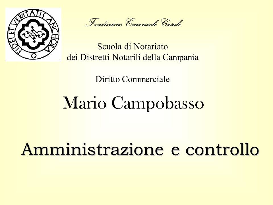 Fondazione Emanuele Casale Scuola di Notariato dei Distretti Notarili della Campania Diritto Commerciale Amministrazione e controllo Mario Campobasso
