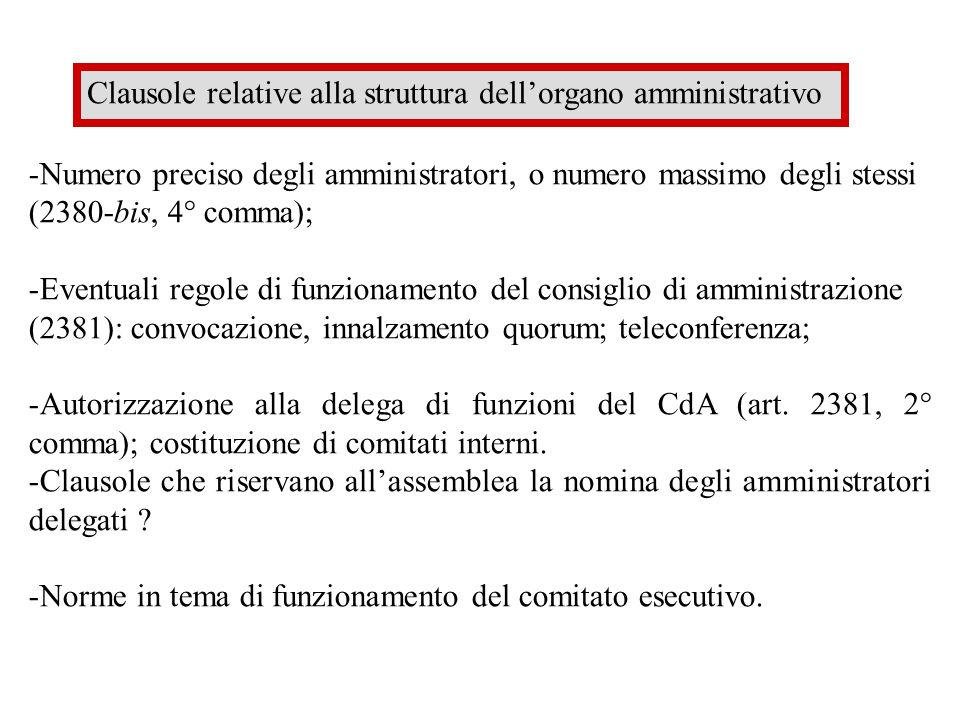 Clausole relative alla struttura dellorgano amministrativo -Numero preciso degli amministratori, o numero massimo degli stessi (2380-bis, 4° comma); -