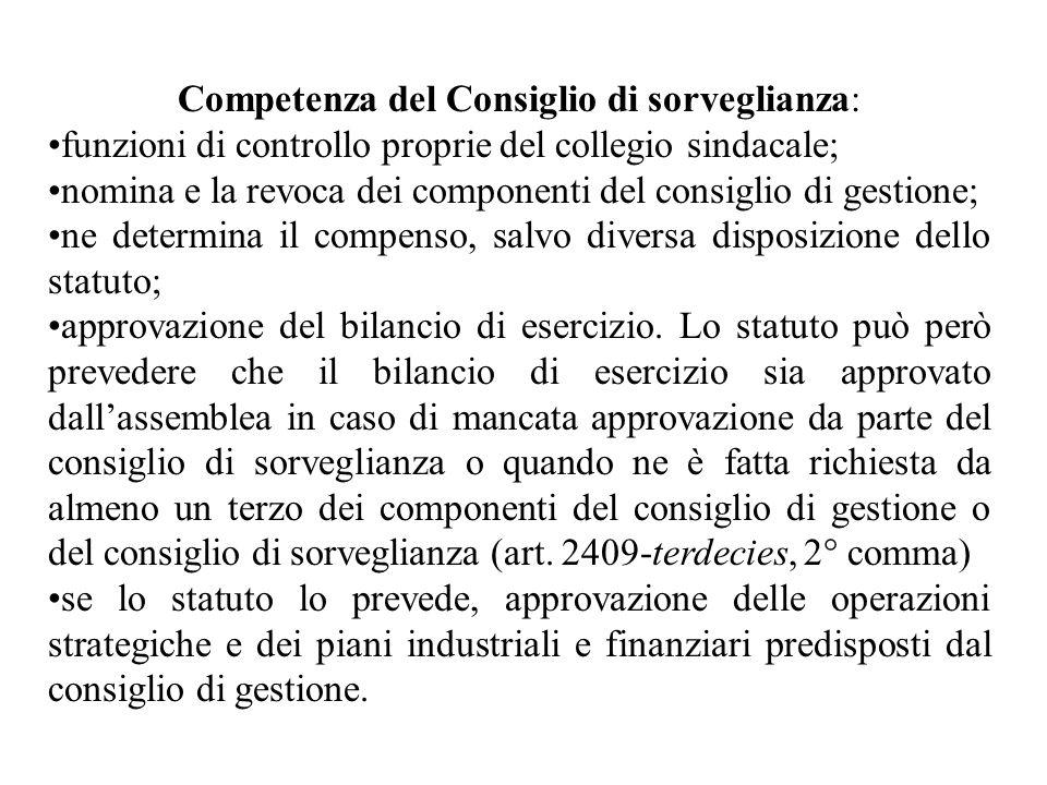 Competenza del Consiglio di sorveglianza: funzioni di controllo proprie del collegio sindacale; nomina e la revoca dei componenti del consiglio di ges