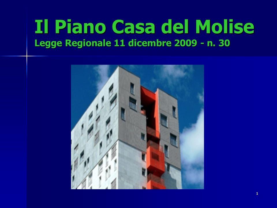 1 Il Piano Casa del Molise Legge Regionale 11 dicembre 2009 - n. 30