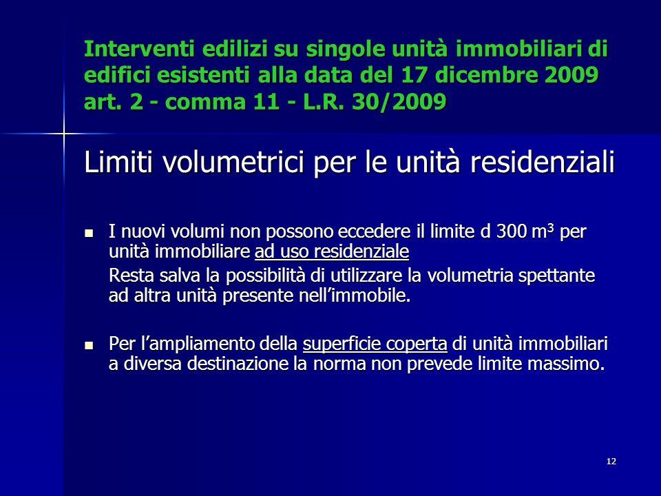 12 Interventi edilizi su singole unità immobiliari di edifici esistenti alla data del 17 dicembre 2009 art.
