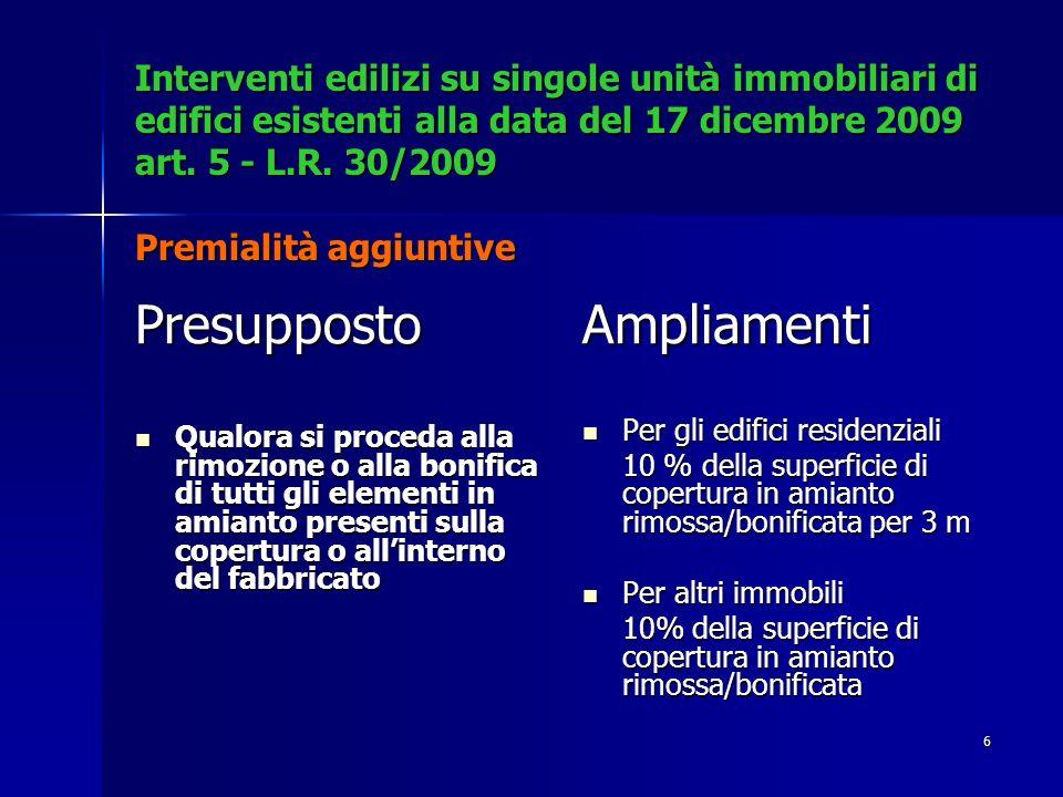 6 Interventi edilizi su singole unità immobiliari di edifici esistenti alla data del 17 dicembre 2009 art.
