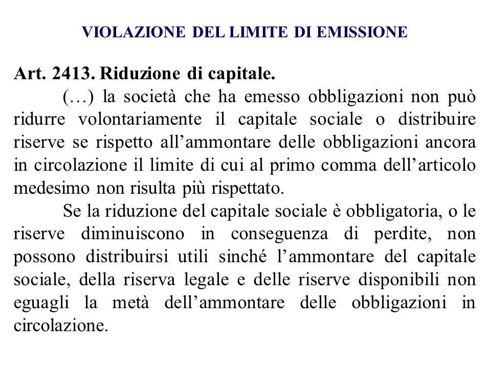 VIOLAZIONE DEL LIMITE DI EMISSIONE Art. 2413. Riduzione di capitale.