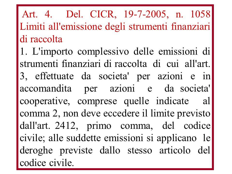 Art. 4. Del. CICR, 19-7-2005, n.