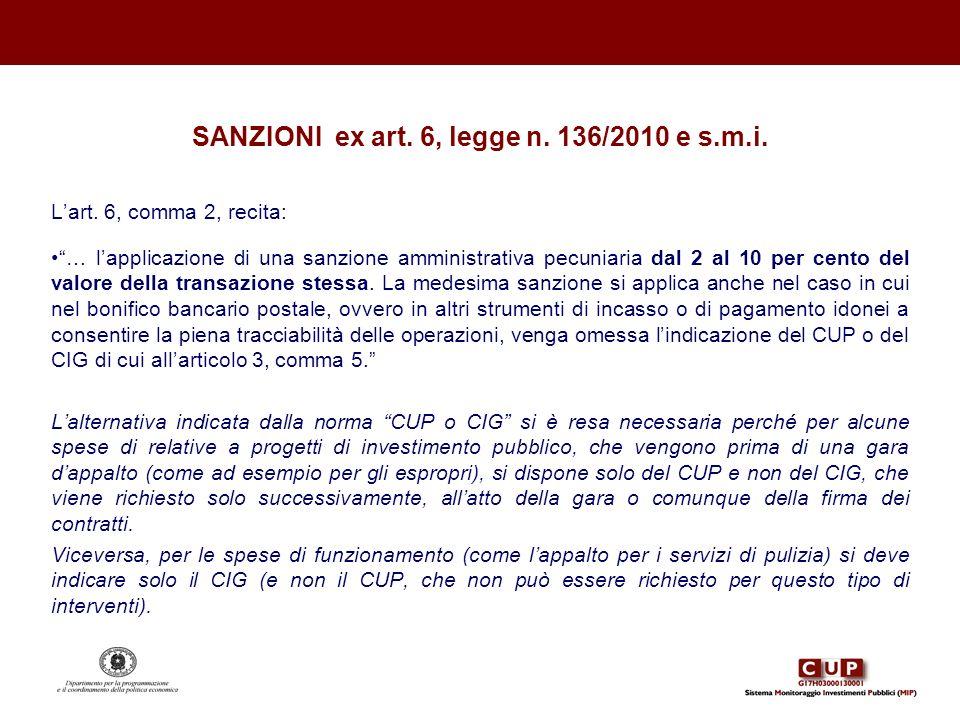 SANZIONI ex art. 6, legge n. 136/2010 e s.m.i. Lart. 6, comma 2, recita: … lapplicazione di una sanzione amministrativa pecuniaria dal 2 al 10 per cen