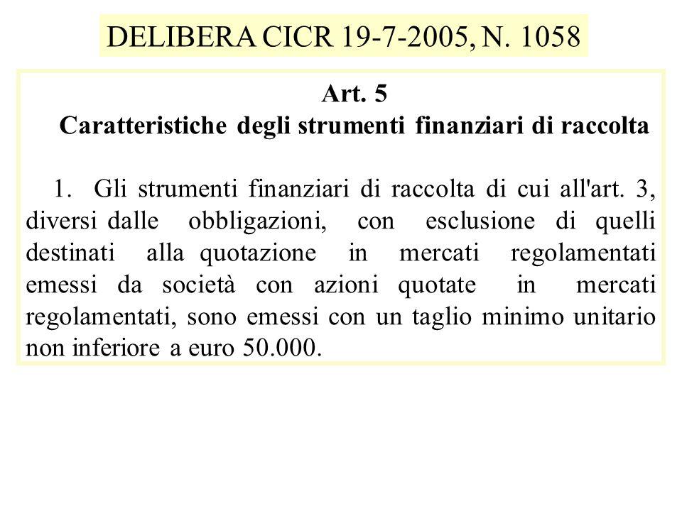 Art. 5 Caratteristiche degli strumenti finanziari di raccolta 1.