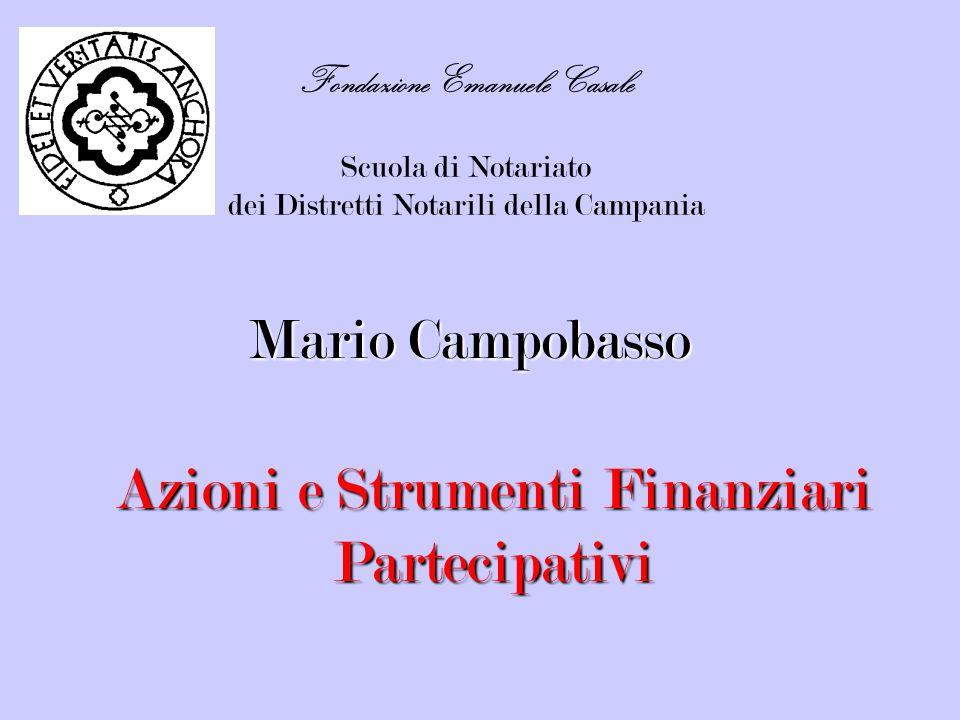 Fondazione Emanuele Casale Scuola di Notariato dei Distretti Notarili della Campania Azioni e Strumenti Finanziari Partecipativi Mario Campobasso
