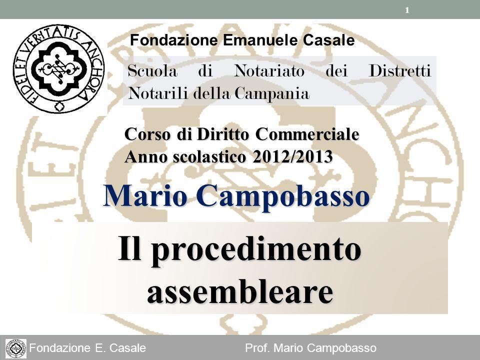 1 Fondazione E. Casale Prof. Mario Campobasso Fondazione Emanuele Casale Scuola di Notariato dei Distretti Notarili della Campania Il procedimento ass