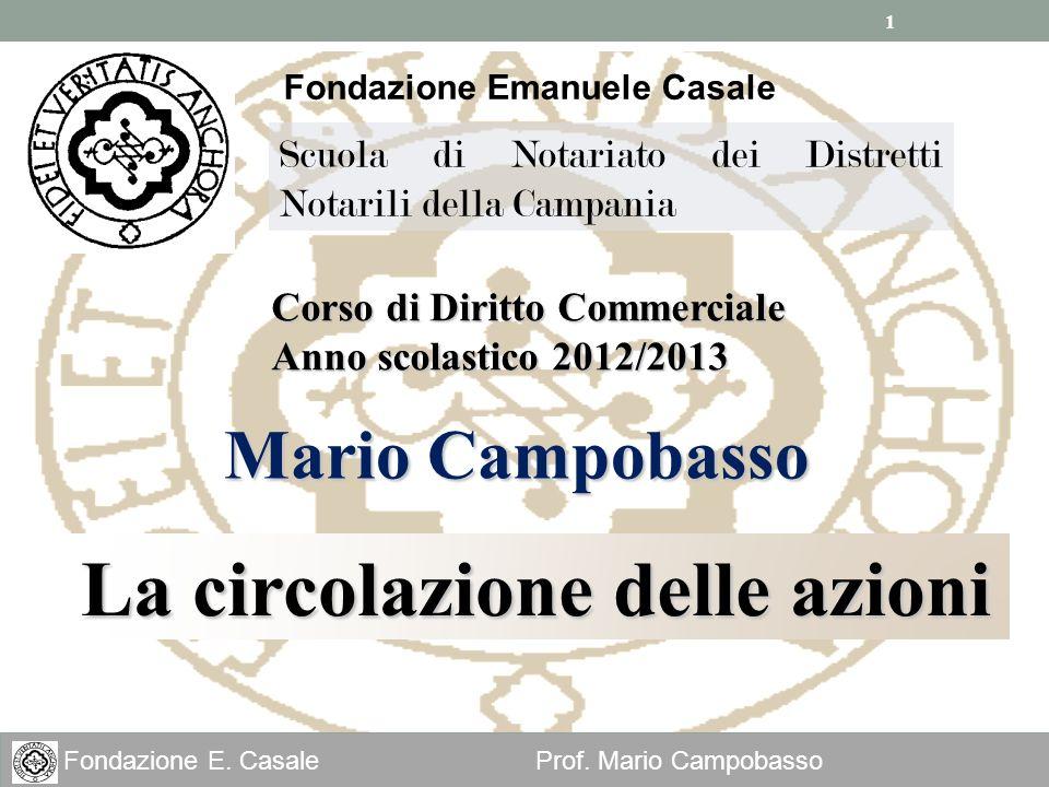 1 Fondazione E. Casale Prof. Mario Campobasso Fondazione Emanuele Casale Scuola di Notariato dei Distretti Notarili della Campania La circolazione del