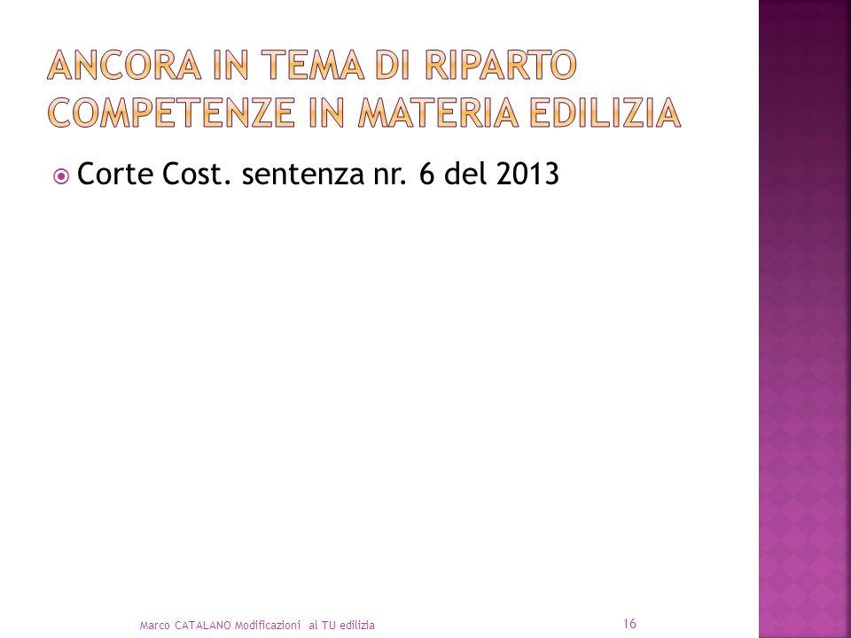 Corte Cost. sentenza nr. 6 del 2013 Marco CATALANO Modificazioni al TU edilizia 16