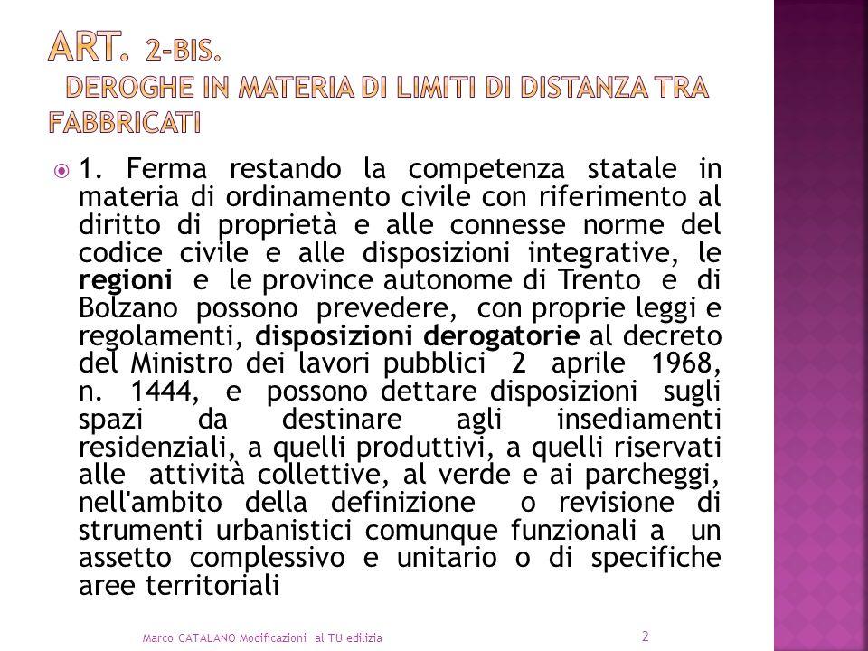 1. Ferma restando la competenza statale in materia di ordinamento civile con riferimento al diritto di proprietà e alle connesse norme del codice civi