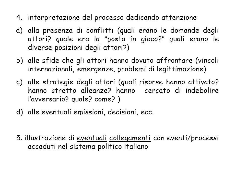 4.interpretazione del processo dedicando attenzione a)alla presenza di conflitti (quali erano le domande degli attori? quale era la posta in gioco? qu