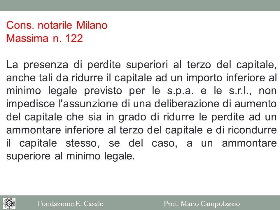 Cons. notarile Milano Massima n. 122 La presenza di perdite superiori al terzo del capitale, anche tali da ridurre il capitale ad un importo inferiore