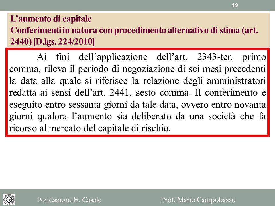 Ai fini dellapplicazione dellart. 2343-ter, primo comma, rileva il periodo di negoziazione di sei mesi precedenti la data alla quale si riferisce la r