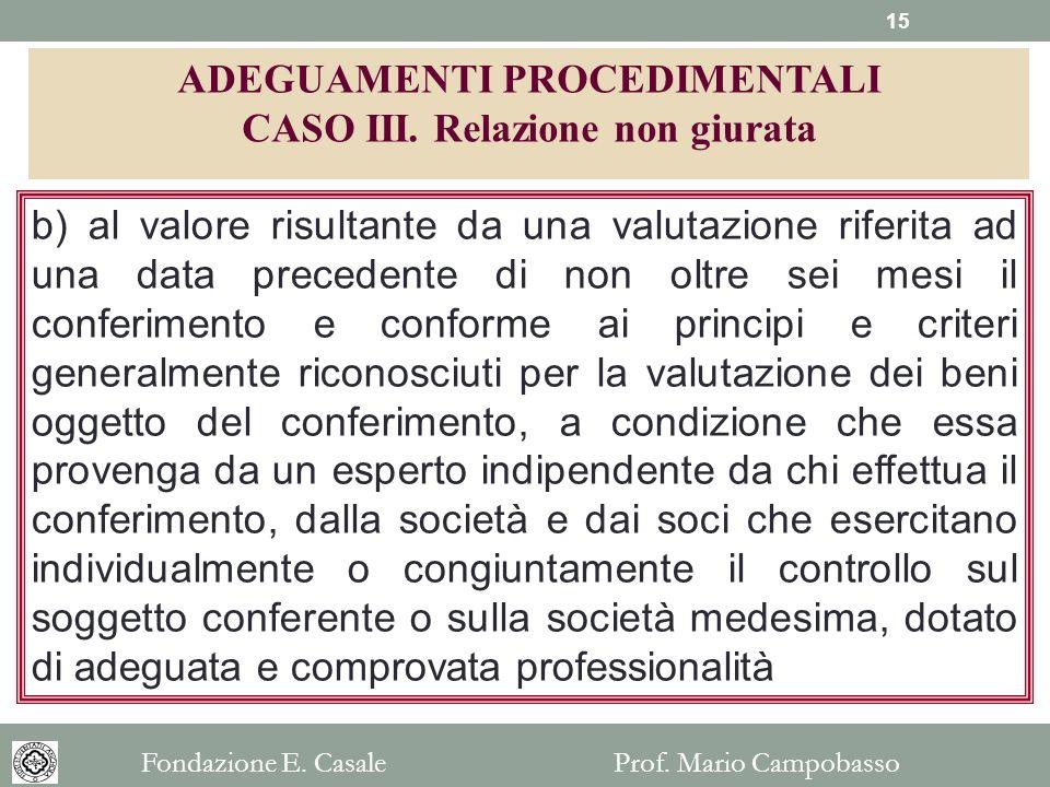 b) al valore risultante da una valutazione riferita ad una data precedente di non oltre sei mesi il conferimento e conforme ai principi e criteri gene