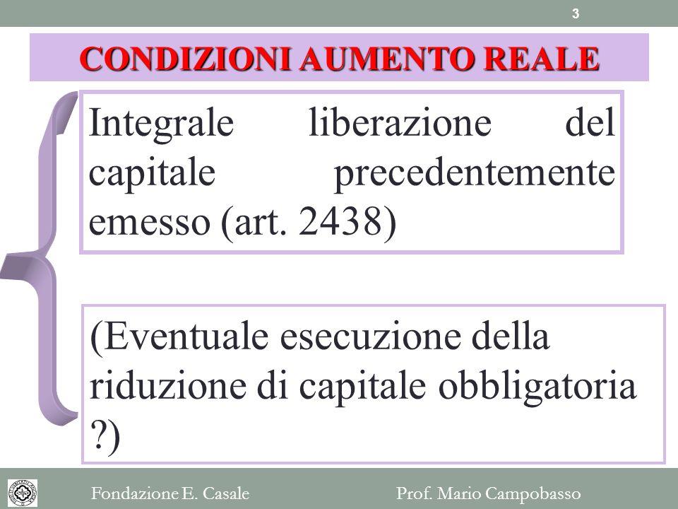 Integrale liberazione del capitale precedentemente emesso (art. 2438) CONDIZIONI AUMENTO REALE (Eventuale esecuzione della riduzione di capitale obbli