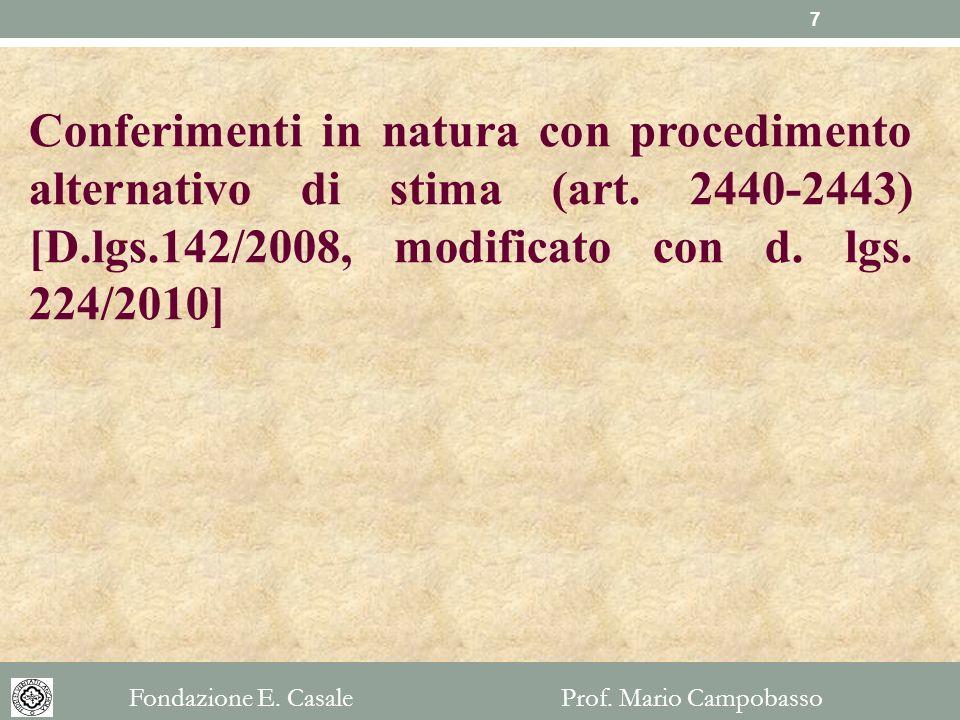 Conferimenti in natura con procedimento alternativo di stima (art. 2440-2443) [D.lgs.142/2008, modificato con d. lgs. 224/2010] Fondazione E. Casale P