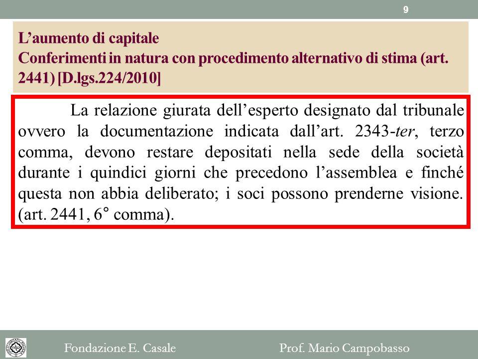 Laumento di capitale Conferimenti in natura con procedimento alternativo di stima (art. 2441) [D.lgs.224/2010] La relazione giurata dellesperto design