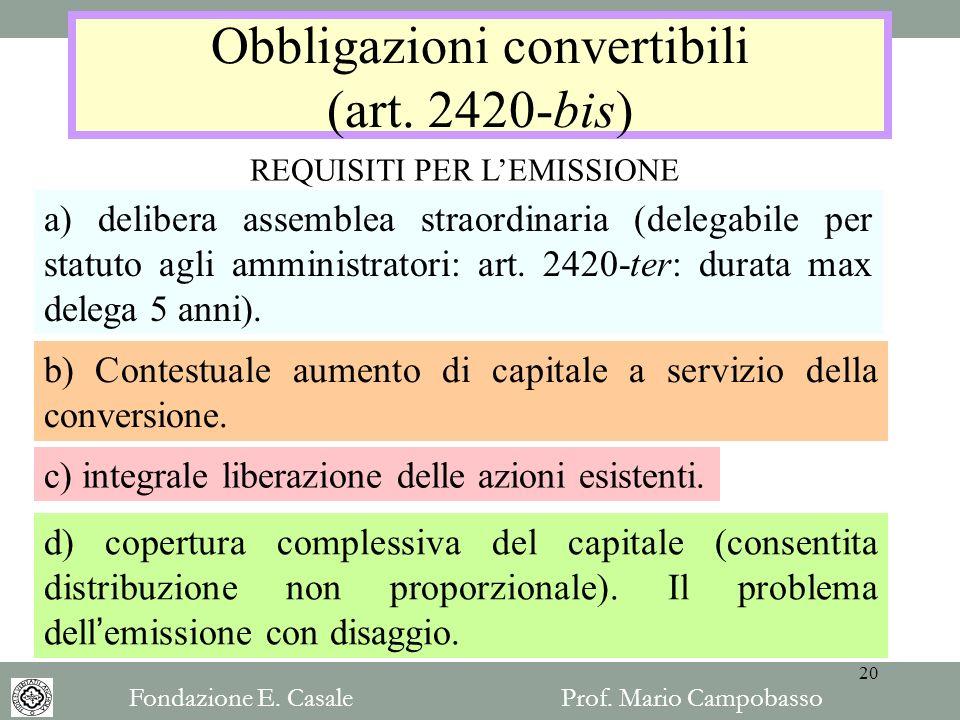 Obbligazioni convertibili (art. 2420-bis) d) copertura complessiva del capitale (consentita distribuzione non proporzionale). Il problema dellemission