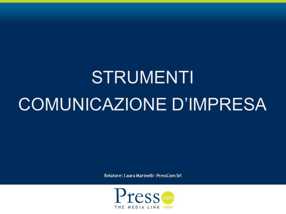 Relatore: Laura Marinelli- PressCom Srl STRUMENTI COMUNICAZIONE DIMPRESA