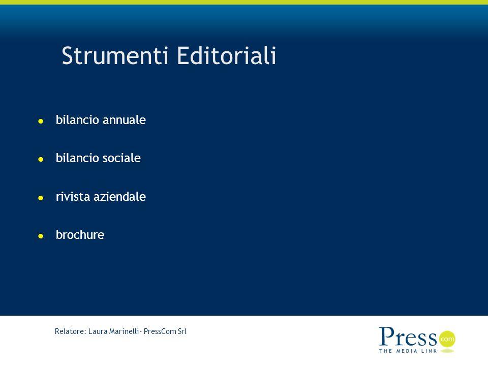 Relatore: Laura Marinelli- PressCom Srl Strumenti Editoriali bilancio annuale bilancio sociale rivista aziendale brochure