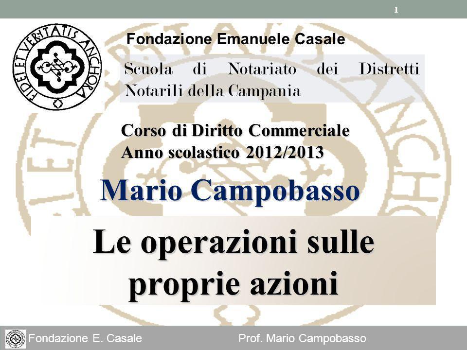 1 Fondazione E. Casale Prof. Mario Campobasso Fondazione Emanuele Casale Scuola di Notariato dei Distretti Notarili della Campania Le operazioni sulle
