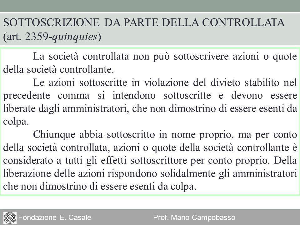 19 Fondazione E. Casale Prof. Mario Campobasso La società controllata non può sottoscrivere azioni o quote della società controllante. Le azioni sotto