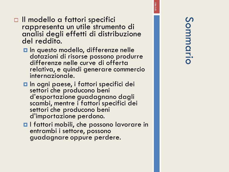 Sommario Il modello a fattori specifici rappresenta un utile strumento di analisi degli effetti di distribuzione del reddito. In questo modello, diffe