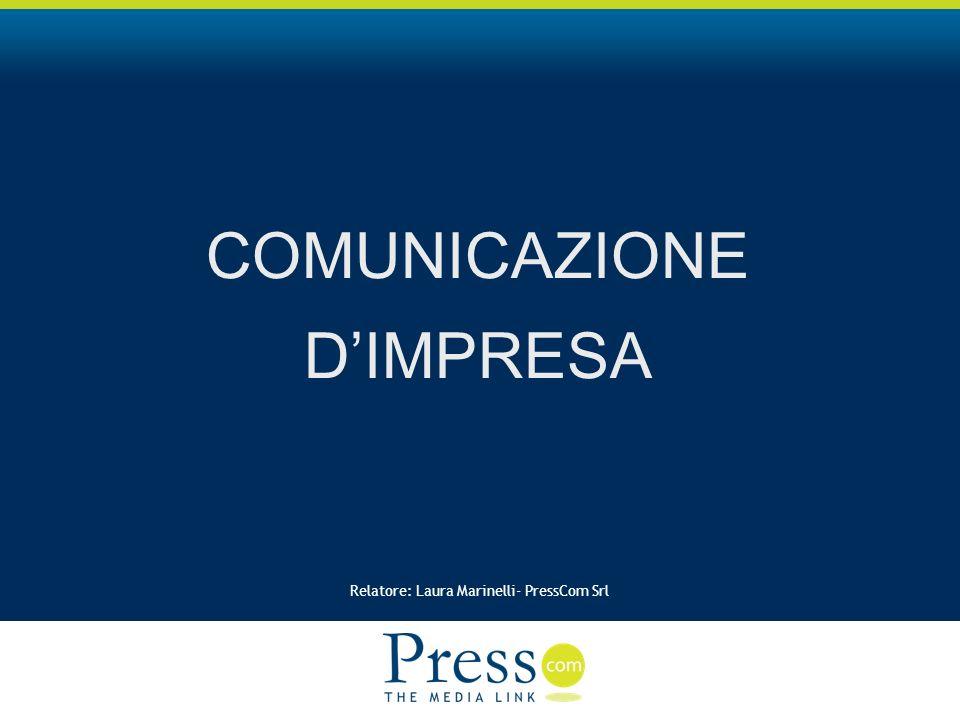 Relatore: Laura Marinelli- PressCom Srl Aree tematiche Comunicazione Comunicazione Impresa Comunicazione Integrata Impresa