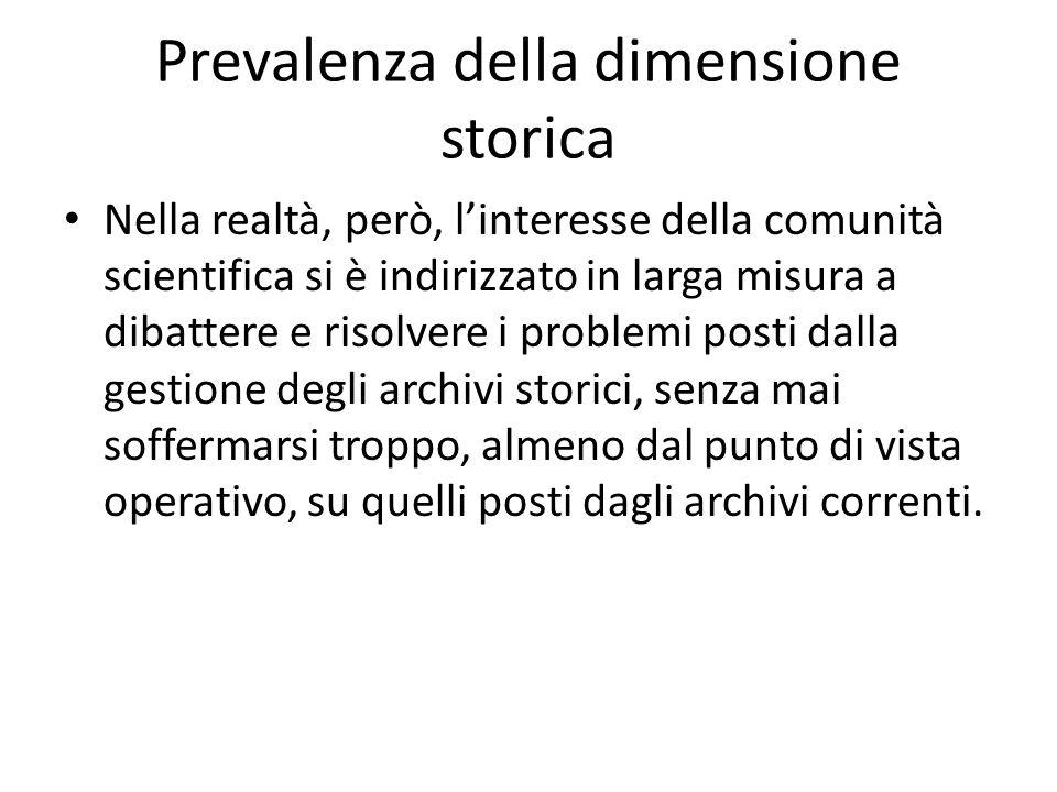Prevalenza della dimensione storica Nella realtà, però, linteresse della comunità scientifica si è indirizzato in larga misura a dibattere e risolvere